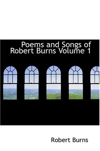 9780554370781: Poems and Songs of Robert Burns  Volume 1