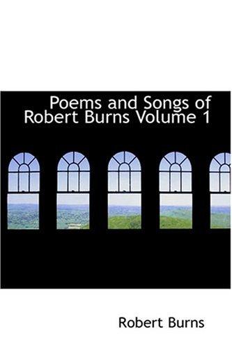9780554370781: Poems and Songs of Robert Burns  Volume 1