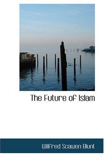 9780554370880: The Future of Islam