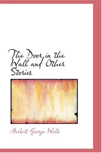 9780554370897: The Door in the Wall and Other Stories