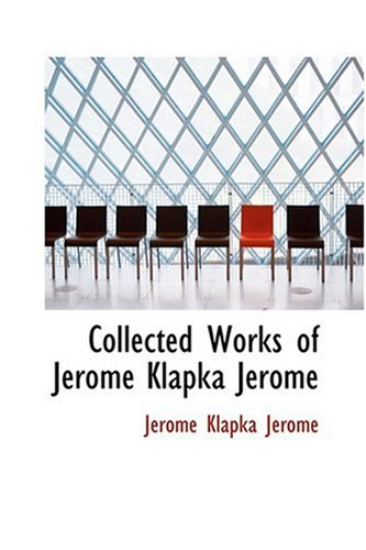 9780554371474: Collected Works of Jerome Klapka Jerome