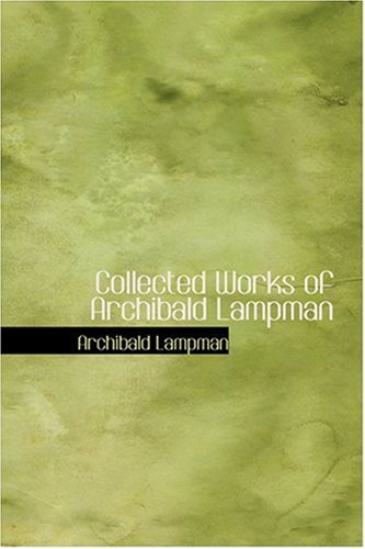 9780554371573: Collected Works of Archibald Lampman