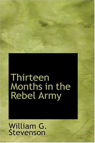 9780554371894: Thirteen Months in the Rebel Army