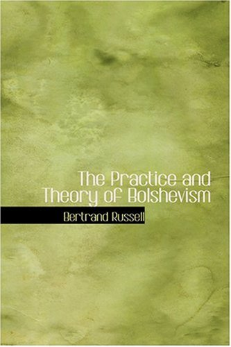 9780554372129: The Practice and Theory of Bolshevism
