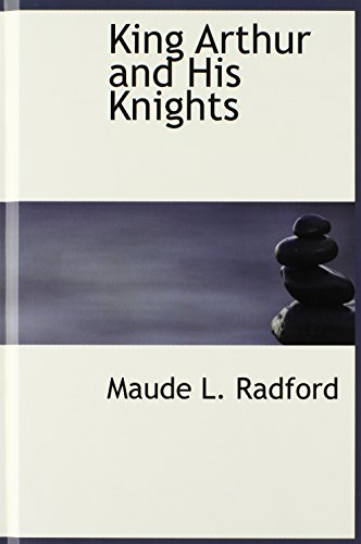9780554373263: King Arthur and His Knights
