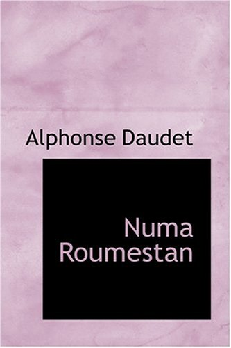 Numa Roumestan (French Edition) (0554373335) by Daudet, Alphonse