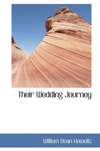 Their Wedding Journey (0554375168) by Howells, William Dean