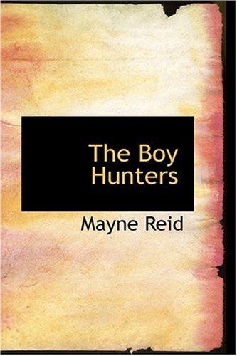 The Boy Hunters: Reid, Mayne