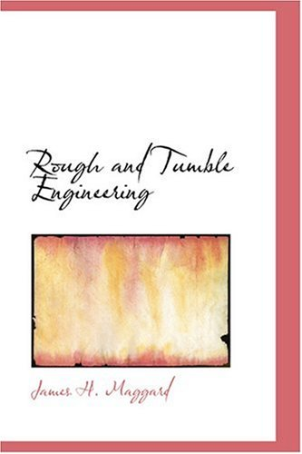 9780554376103: Rough and Tumble Engineering
