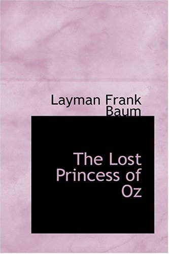 9780554376233: The Lost Princess of Oz