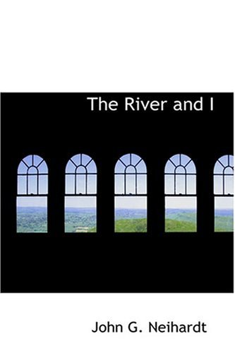 9780554377926: The River and I