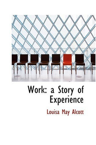 9780554378077: Work: a Story of Experience
