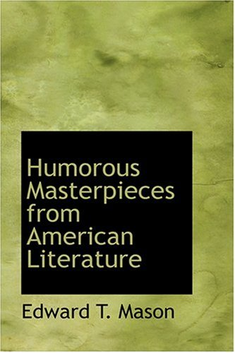 Humorous Masterpieces from American Literature: Edward T. Mason
