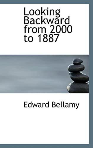 9780554379579: Looking Backward from 2000 to 1887 (Bibliobazaar Reproduction)