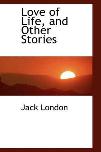 9780554380032: Love of Life and Other Stories