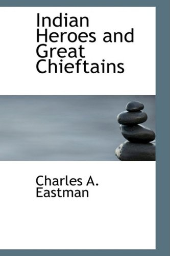 9780554381220: Indian Heroes and Great Chieftains