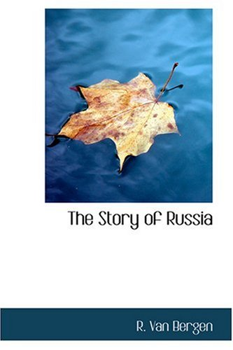 9780554384054: The Story of Russia
