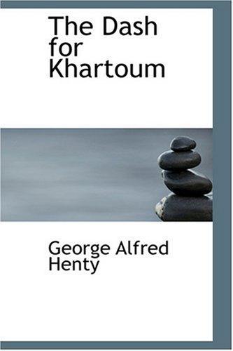 9780554385112: The Dash for Khartoum