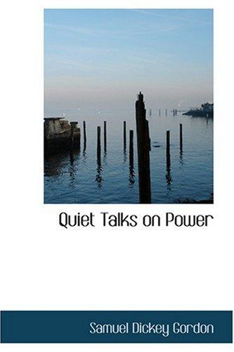 9780554385129: Quiet Talks on Power