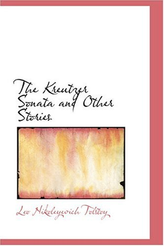 9780554385464: The Kreutzer Sonata and Other Stories