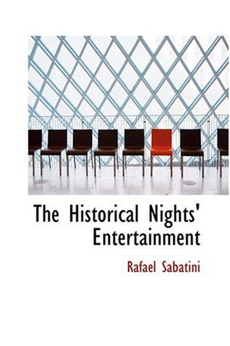 The Historical Nights' Entertainment (0554385589) by Rafael Sabatini