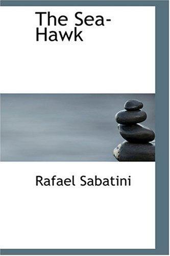 The Sea-Hawk (055438664X) by Rafael Sabatini