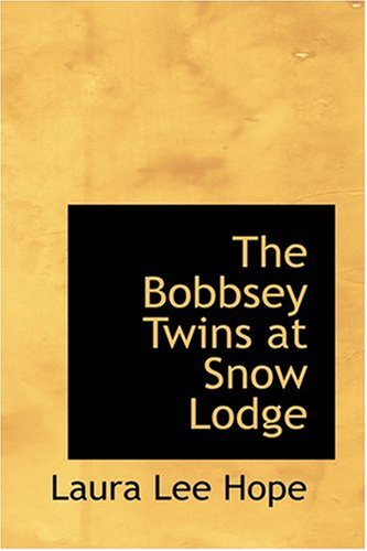 9780554386706: The Bobbsey Twins at Snow Lodge