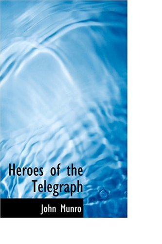 9780554388458: Heroes of the Telegraph