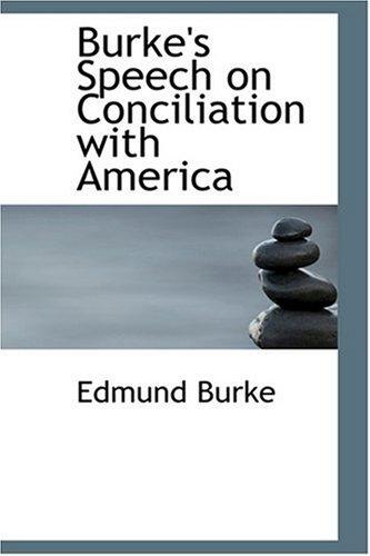Burke's Speech on Conciliation with America: Edmund Burke