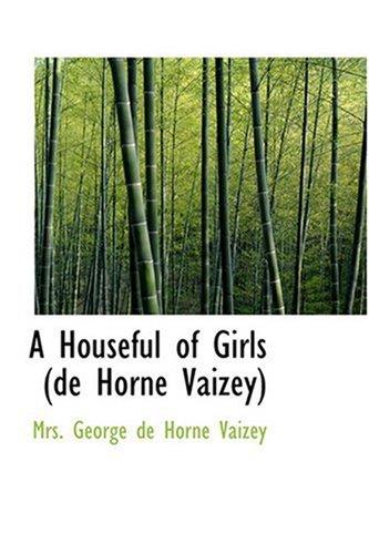 9780554389288: A Houseful of Girls (de Horne Vaizey)