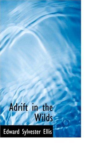 9780554391229: Adrift in the Wilds