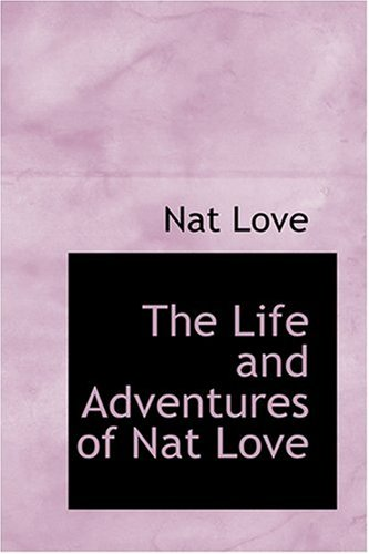 9780554391243: The Life and Adventures of Nat Love