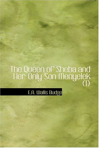 9780554391748: The Queen of Sheba and Her Only Son Menyelek (I)