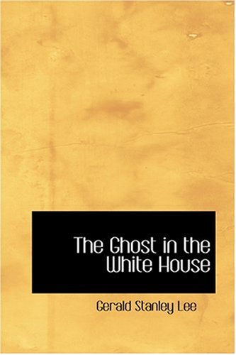 9780554392752: The Ghost in the White House