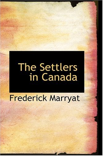 9780554393933: The Settlers in Canada