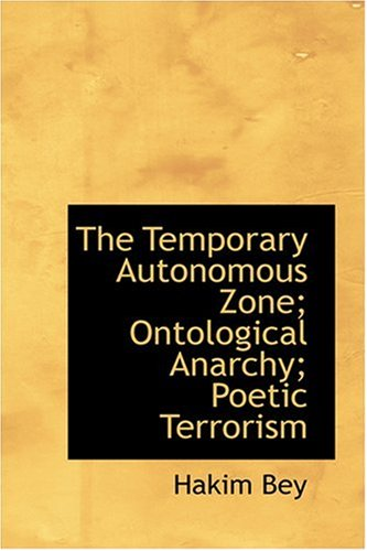9780554395012: The Temporary Autonomous Zone; Ontological Anarchy; Poetic Terrorism