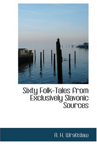 9780554395432: Sixty Folk-Tales from Exclusively Slavonic Sources