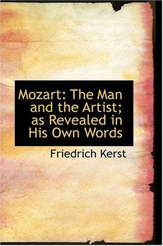 9780554395616: Mozart: The Man and the Artist; as Revealed in His Own Words