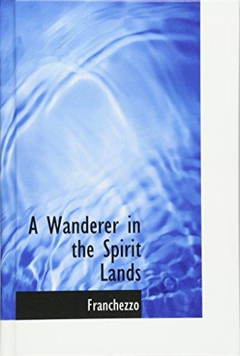 9780554396101: A Wanderer in the Spirit Lands