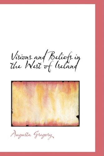 9780554396262: Visions and Beliefs in the West of Ireland