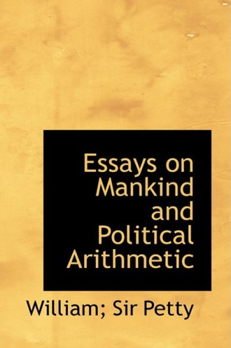 9780554396576: Essays on Mankind and Political Arithmetic