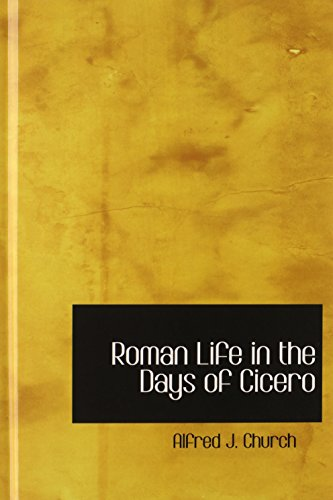 9780554397689: Roman Life in the Days of Cicero