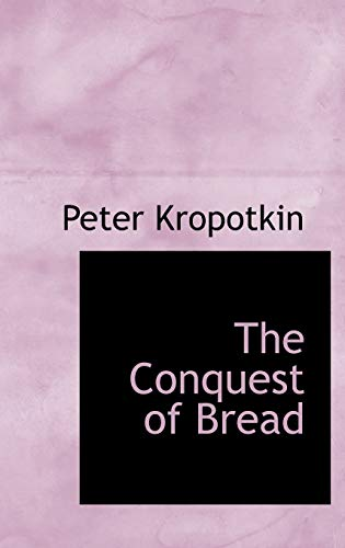 9780554399126: The Conquest of Bread