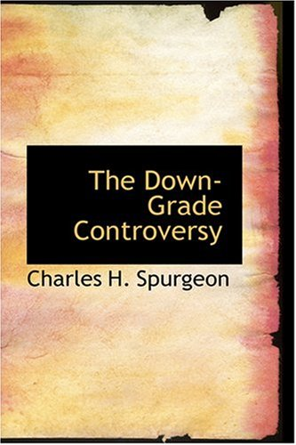 9780554399164: The Down-Grade Controversy