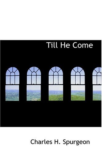 Till He Come (0554399199) by Spurgeon, Charles H.