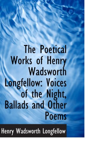 The Poetical Works of Henry Wadsworth Longfellow: Longfellow, Henry Wadsworth