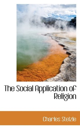 9780554401430: The Social Application of Religion