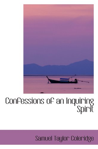 Confessions of an Inquiring Spirit (9780554413167) by Samuel Taylor Coleridge