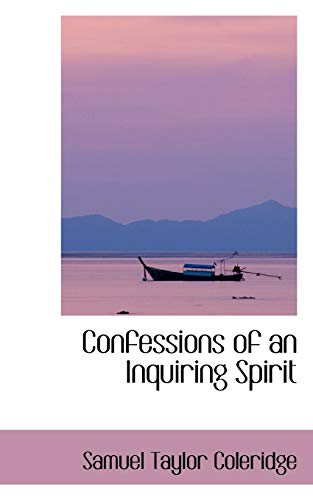 Confessions of an Inquiring Spirit (9780554413174) by Samuel Taylor Coleridge