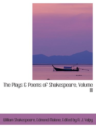 The Plays & Poems of Shakespeare, Volume: Shakespeare, Edmond Malone,